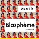 Quelques réflexions sur le  jugement d'Asia Bibi, Pakistanaise chrétienne accusée de blasphème envers l'Islam.  Par Gric Tunis