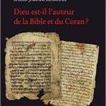 Dieu est-il l'auteur de la Bible et du Coran?